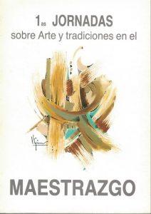 Book Cover: J001 1ª Jornadas sobre Arte y Tradiciones en el Maestrazgo