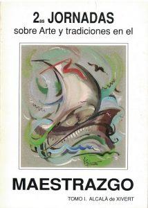 Book Cover: J002 2ª Jornadas sobre Arte y Tradiciones en el Maestrazgo Tomo 1