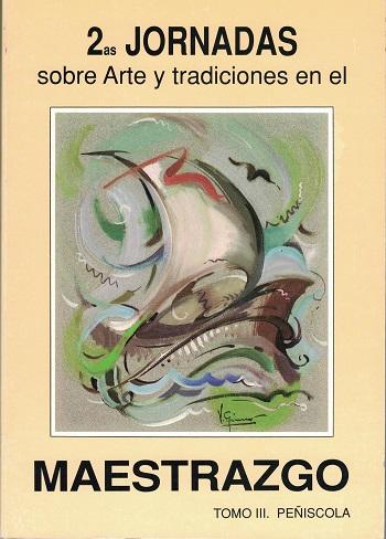 Book Cover: J004 2ª Jornadas sobre Arte y Tradiciones en el Maestrazgo Tomo 3