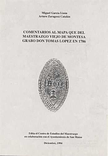 Book Cover: O002 Comentarios al mapa que del Maestrazgo Viejo de Montesa hrabó Don Tomás López en 1786