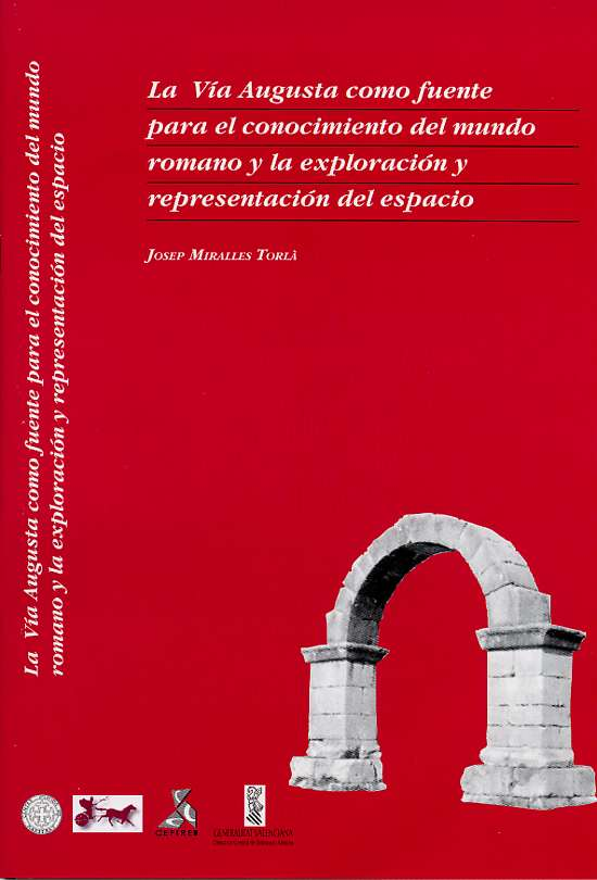 Book Cover: O004 La Vía Augusta como fuente para el conocimiento del mundo romano y la exploración y representación del espacio.