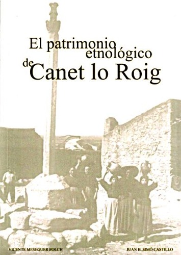 Book Cover: E001 El patrimonio etnológico de Canet lo Roig