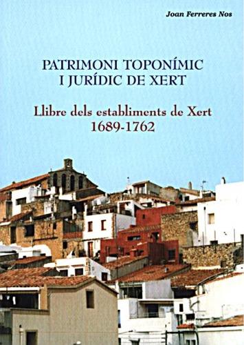 Book Cover: E003 Patrimoni toponímic i juridic de Xert