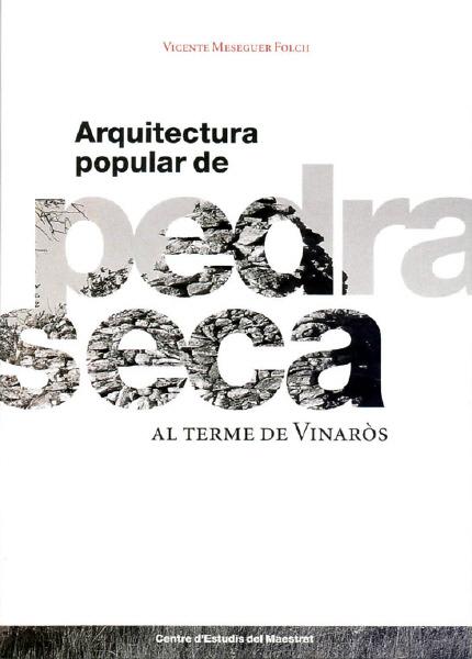 Book Cover: E007 Arquitectura popular de Pedra Seca al terme de Vinaròs