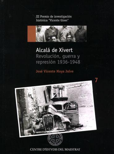 Book Cover: H007 Alcalá de Xivert Revolución, guerra y represión 1936-1948