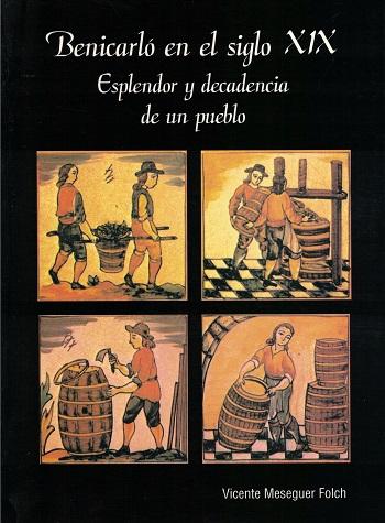 Book Cover: M002 Benicarló en el S. XIX. Esplendor y decadencia de un pueblo
