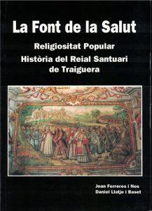Book Cover: M003 La Font de la Salut Religiositat Popular. Història del Reial Santuari de Traiguera del año 1983