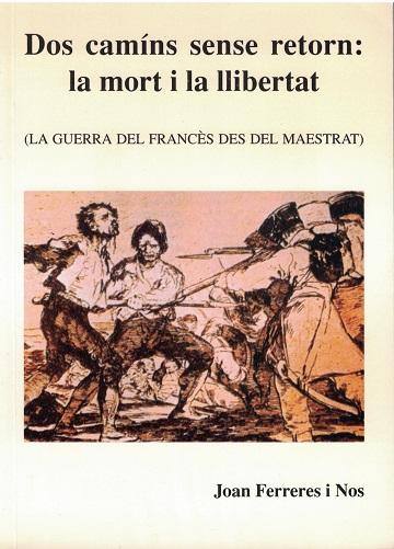 Book Cover: M004 Dos camíns sense retorn: La mort i la llibertat (La guerra del francès des del Maestrat) del año 1983