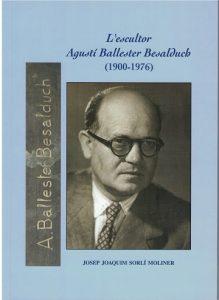Book Cover: M007 L'escultor Agustí Ballester Besalduch (1900-1976)