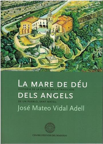 Book Cover: M008 La Mare de Déu dels Angels. Historia de la ermita en la tradición de un pueblo, Sant Mateu.
